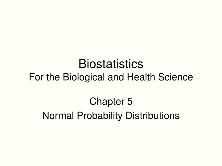 Biostatistics for the biological and health science
