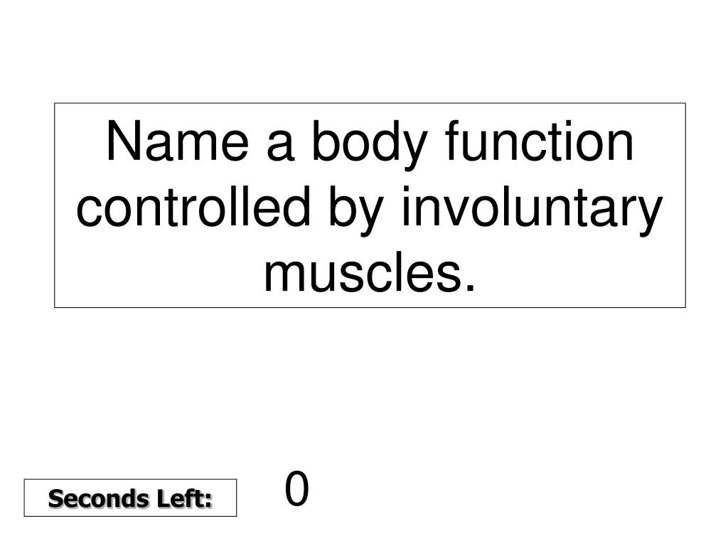 Name a body function controlled by involuntary muscles.