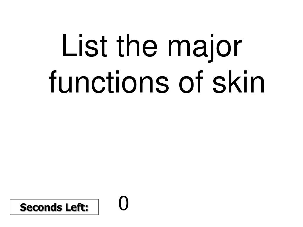 List the major functions of skin