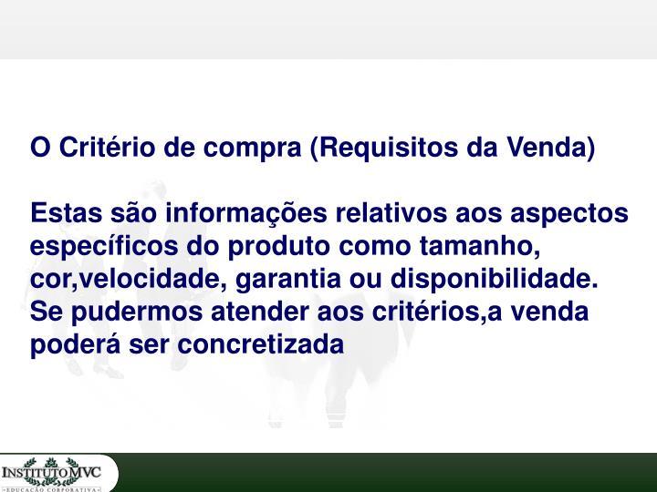 O Critério de compra (Requisitos da Venda)