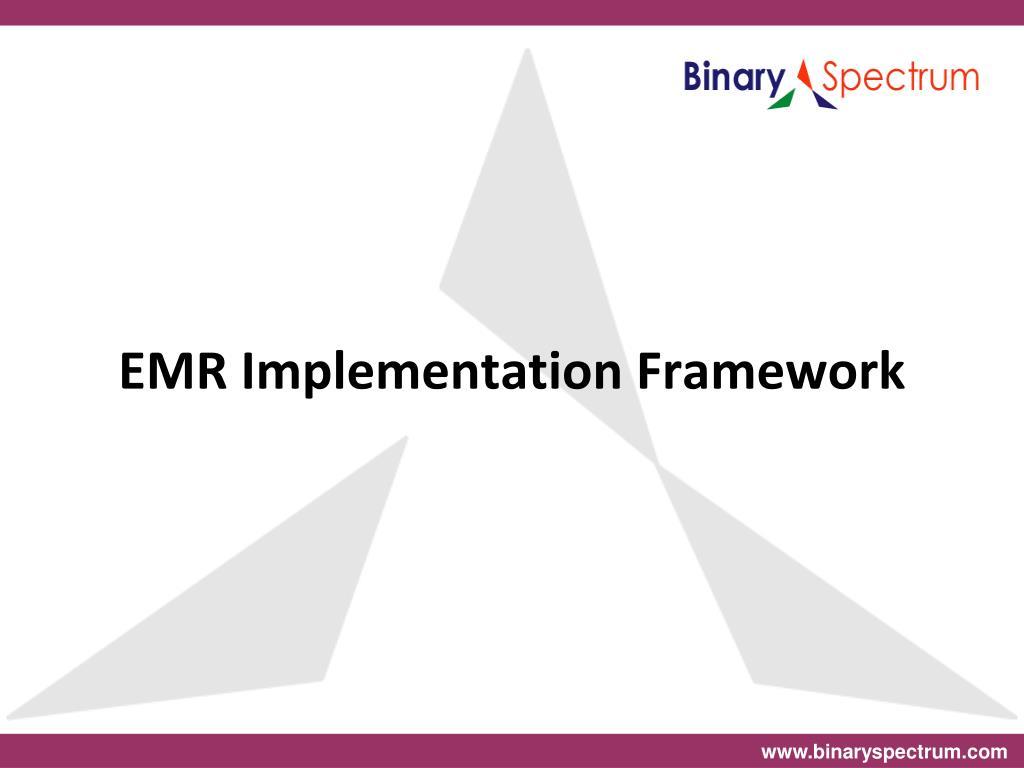 EMR Implementation Framework