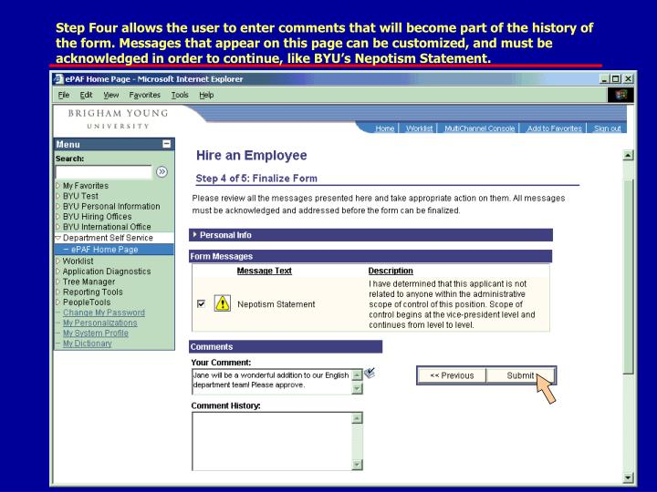 Step Four allows the user to enter comments that will become part of the history of the form. Messages that appear on this page can be customized, and must be acknowledged in order to continue, like BYU's Nepotism Statement.
