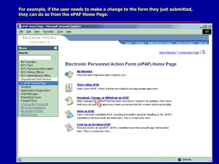 For example, if the user needs to make a change to the form they just submitted, they can do so from the ePAF Home Page.