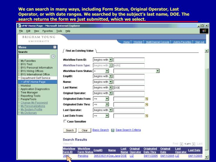 We can search in many ways, including Form Status, Original Operator, Last Operator, or with date ranges. We searched by the subject's last name, DOE. The search returns the form we just submitted, which we select.