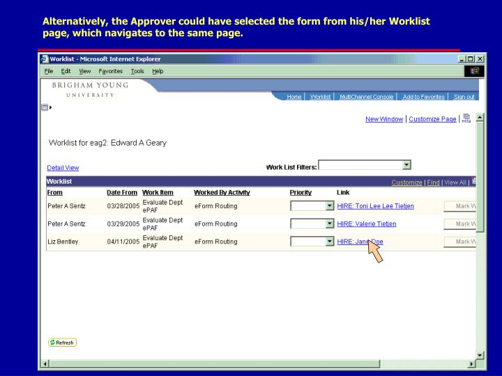 Alternatively, the Approver could have selected the form from his/her Worklist page, which navigates to the same page.