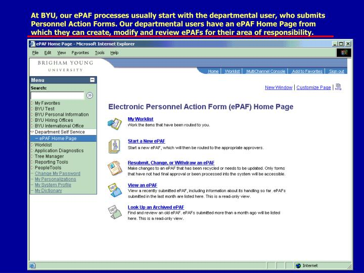 At BYU, our ePAF processes usually start with the departmental user, who submits Personnel Action Fo...