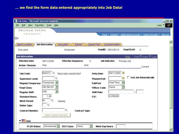 … we find the form data entered appropriately into Job Data!