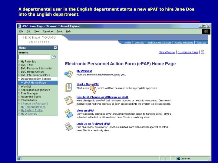 A departmental user in the English department starts a new ePAF to hire Jane Doe into the English department.