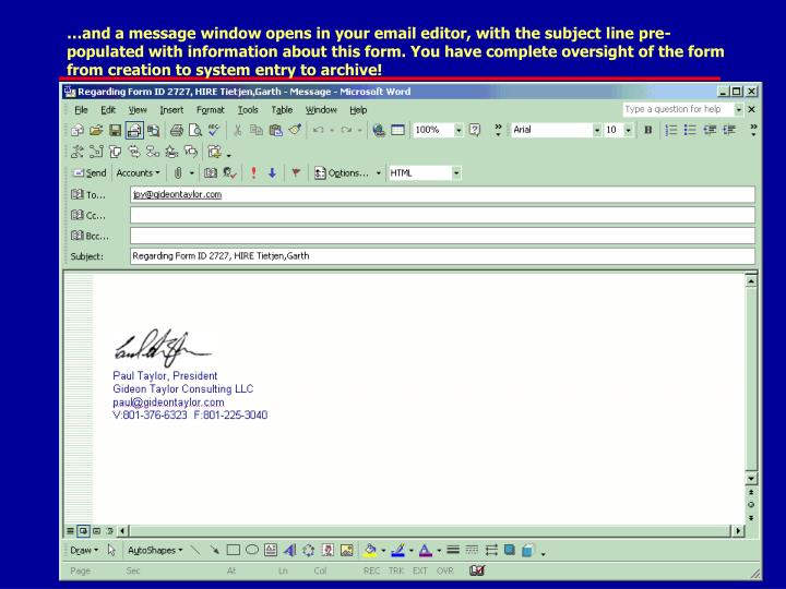 …and a message window opens in your email editor, with the subject line pre-populated with information about this form. You have complete oversight of the form from creation to system entry to archive!