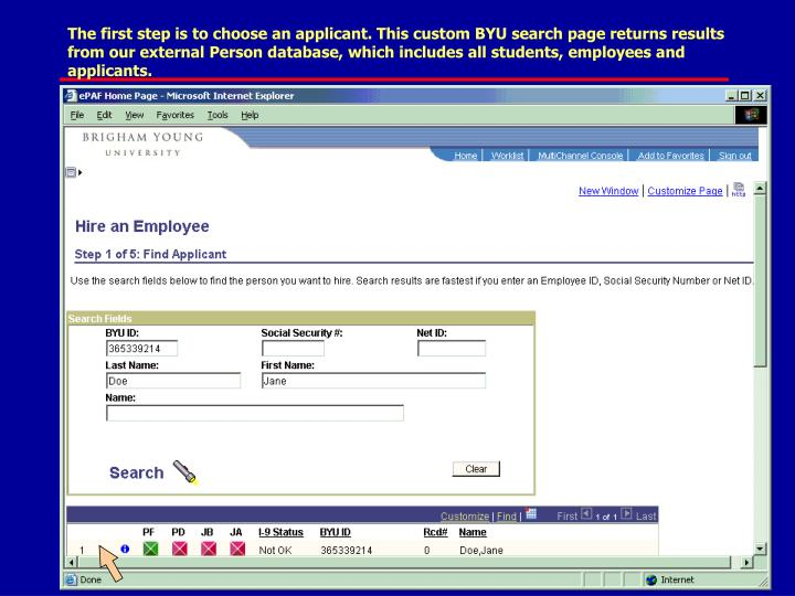 The first step is to choose an applicant. This custom BYU search page returns results from our external Person database, which includes all students, employees and applicants.