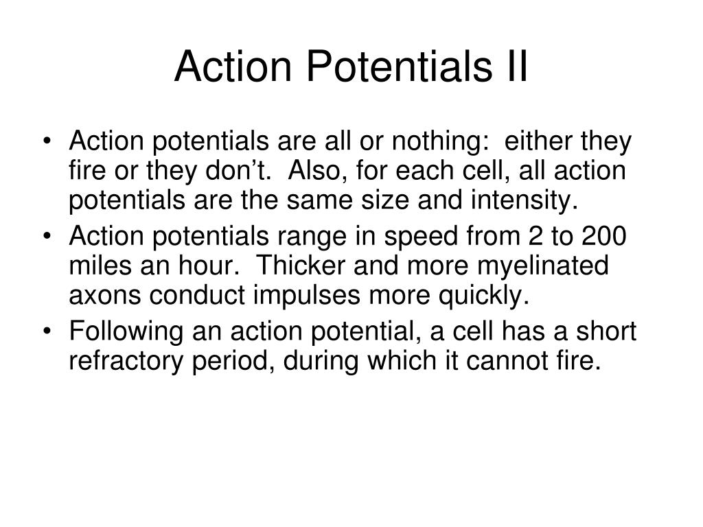 Action Potentials II