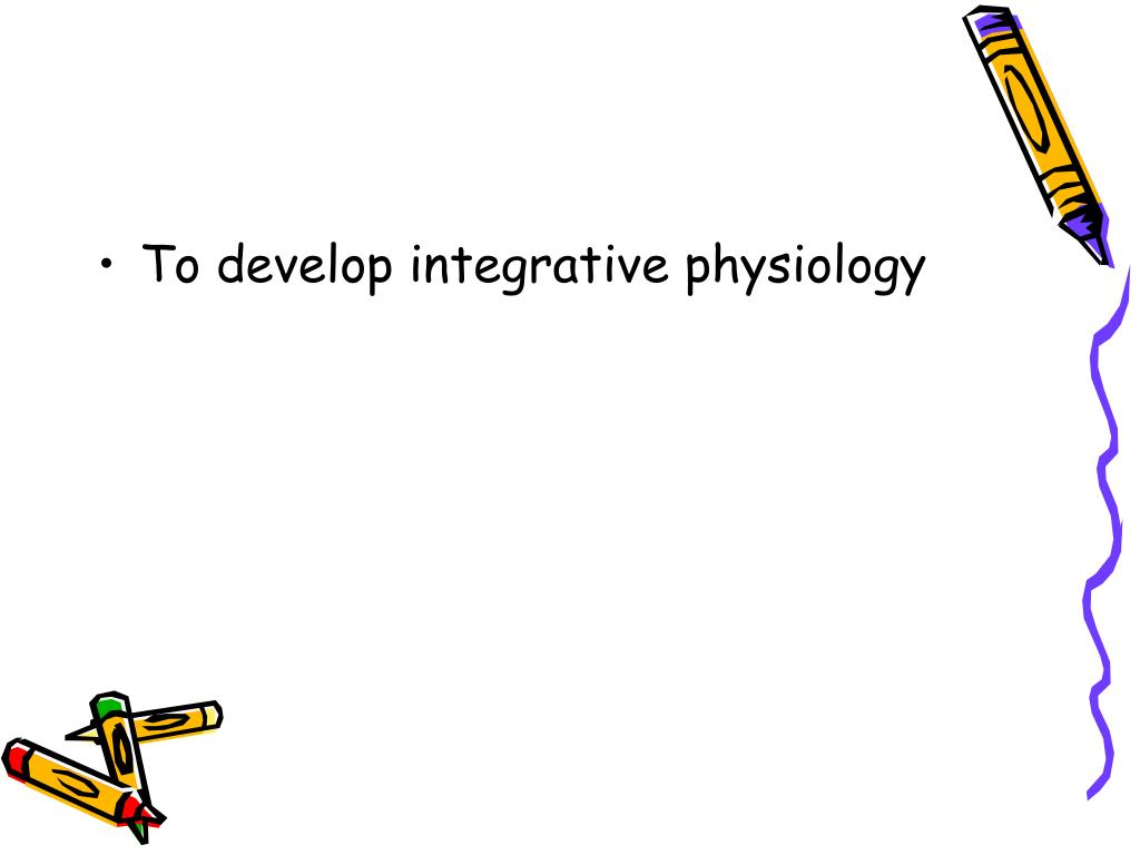 To develop integrative physiology