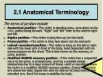 2 1 anatomical terminology