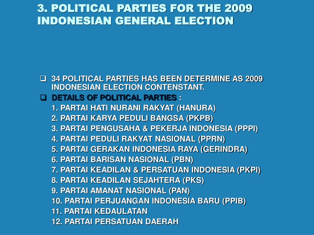 3. POLITICAL PARTIES FOR THE 2009 INDONESIAN GENERAL ELECTION