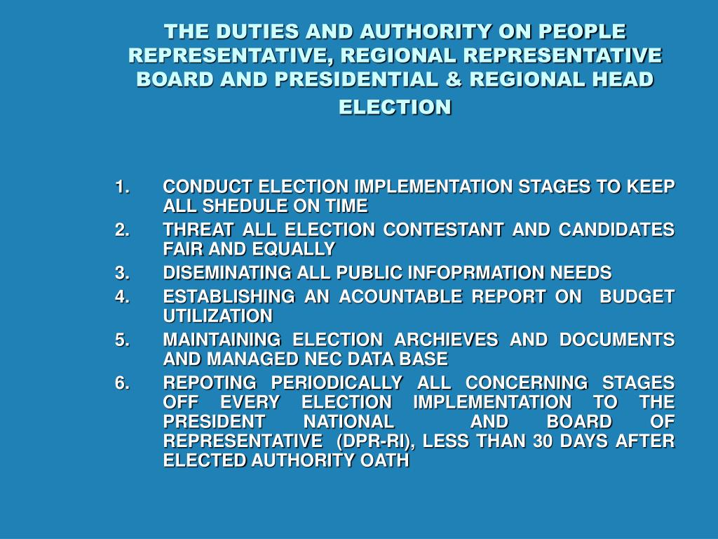 THE DUTIES AND AUTHORITY ON PEOPLE REPRESENTATIVE, REGIONAL REPRESENTATIVE BOARD AND PRESIDENTIAL & REGIONAL HEAD ELECTION