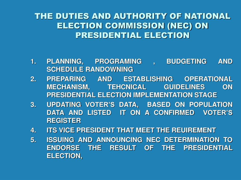 THE DUTIES AND AUTHORITY OF NATIONAL ELECTION COMMISSION (NEC) ON PRESIDENTIAL ELECTION