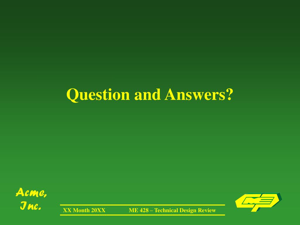 Question and Answers?