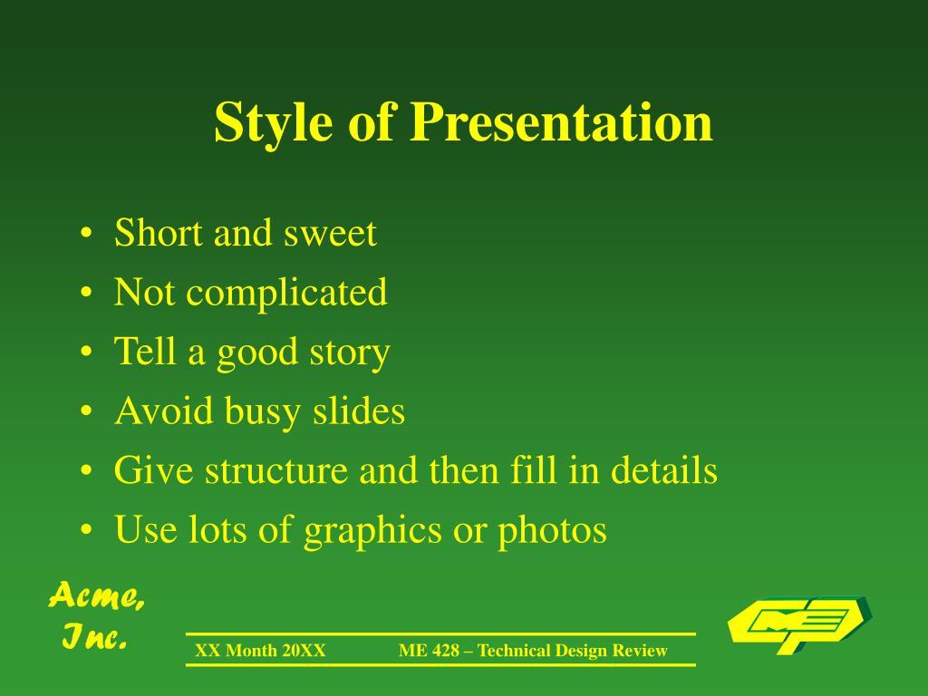 Style of Presentation