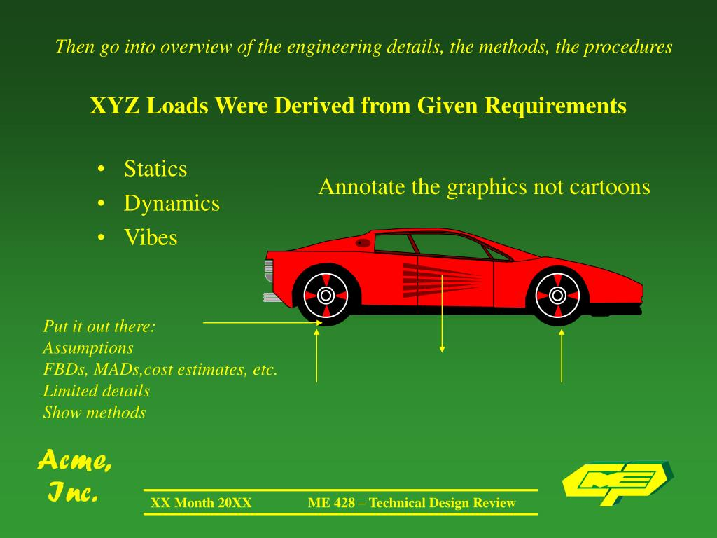 Then go into overview of the engineering details, the methods, the procedures