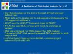 arda a realisation of distributed analysis for lhc