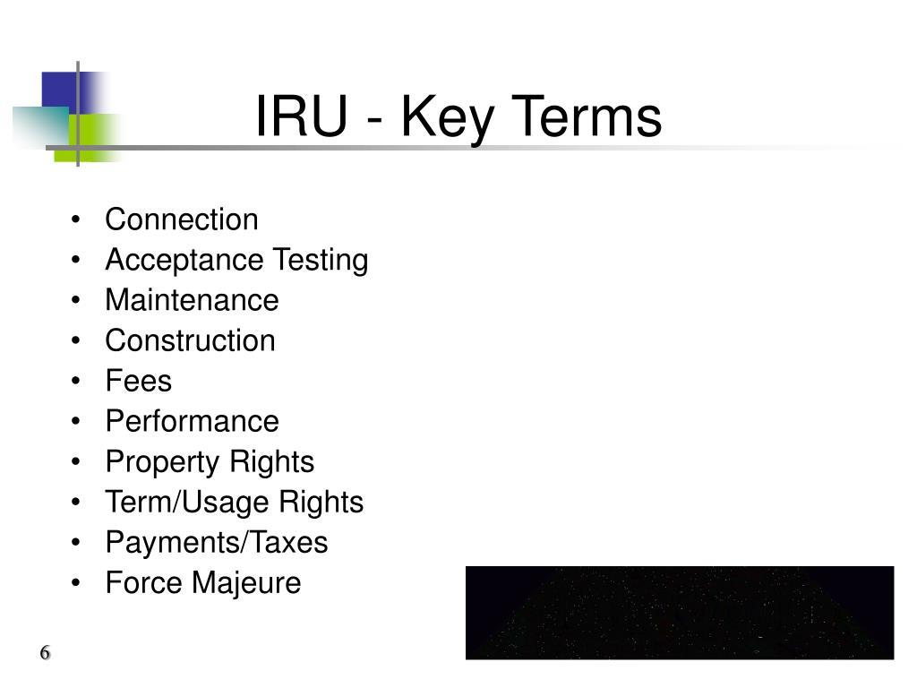 IRU - Key Terms