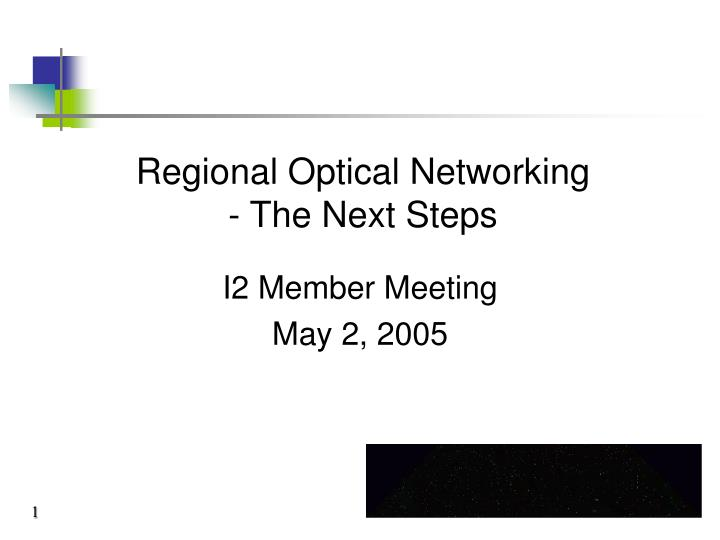 Regional optical networking the next steps l.jpg