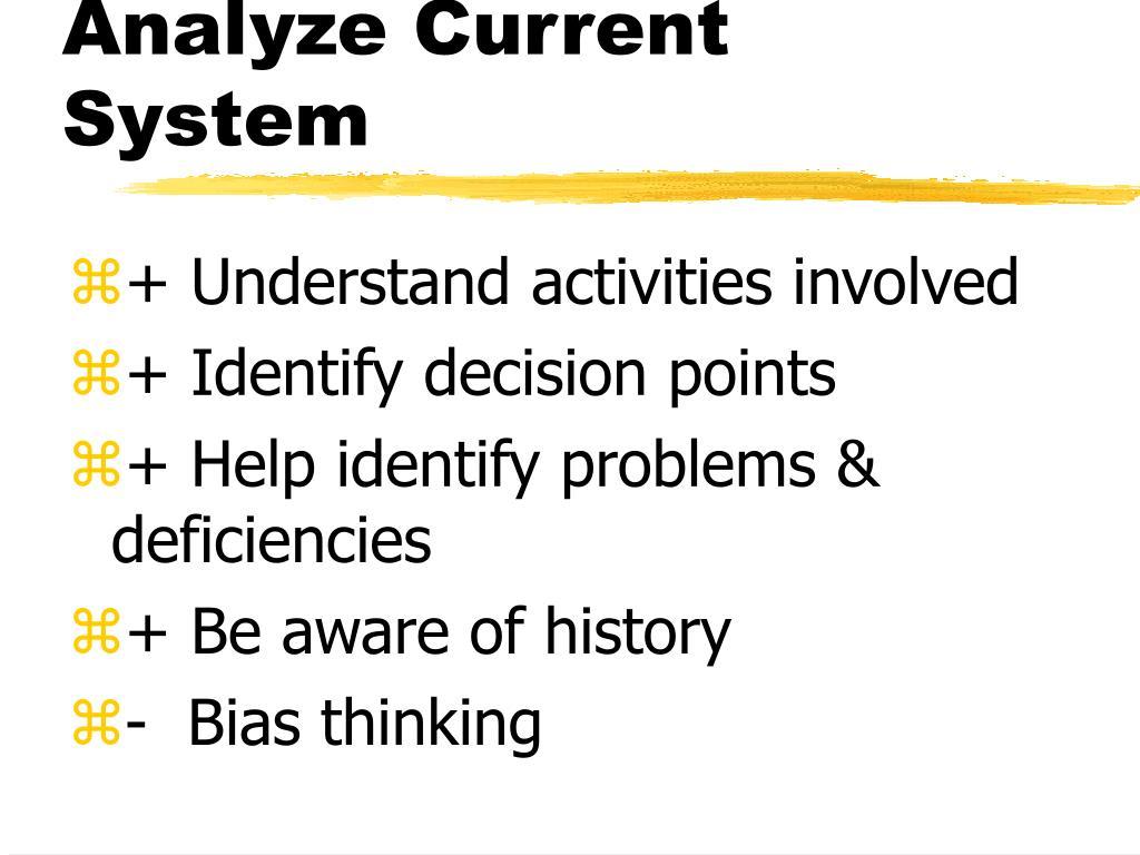 Analyze Current System
