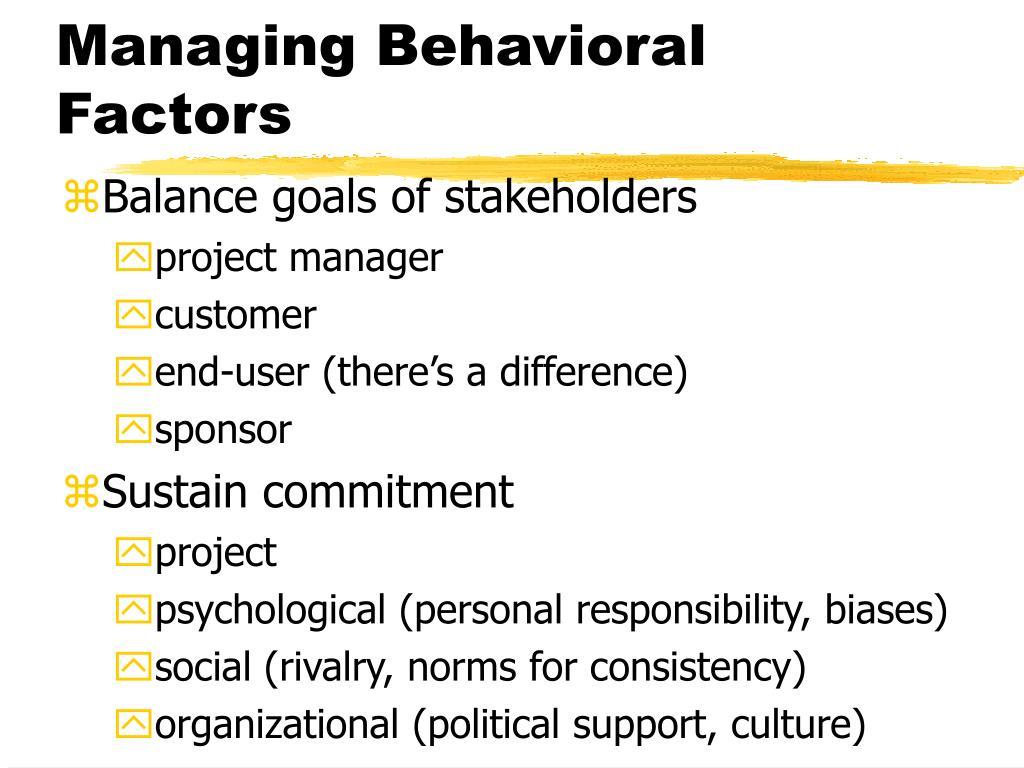 Managing Behavioral Factors