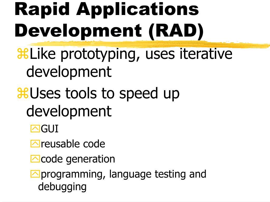 Rapid Applications Development (RAD)