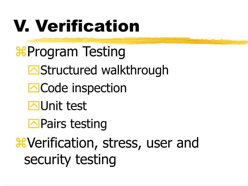 V. Verification