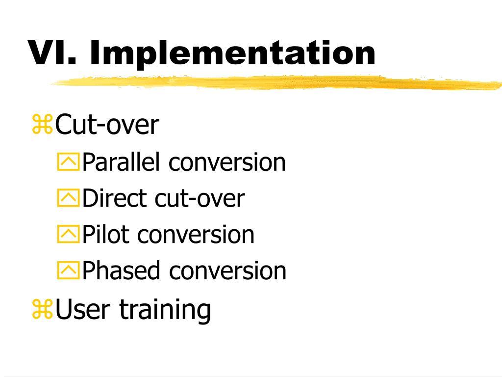 VI. Implementation
