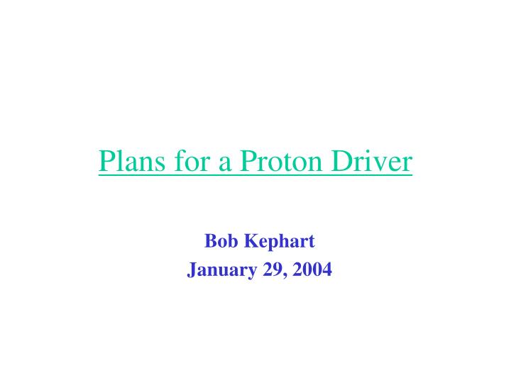 Plans for a proton driver