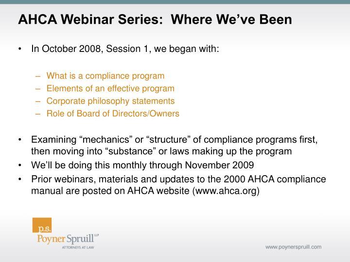 AHCA Webinar Series:  Where We've Been