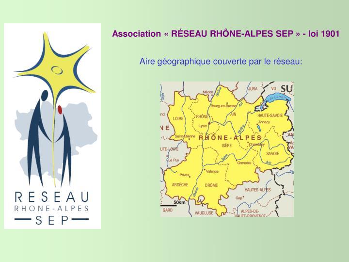 Association «RÉSEAU RHÔNE-ALPES SEP» - loi 1901