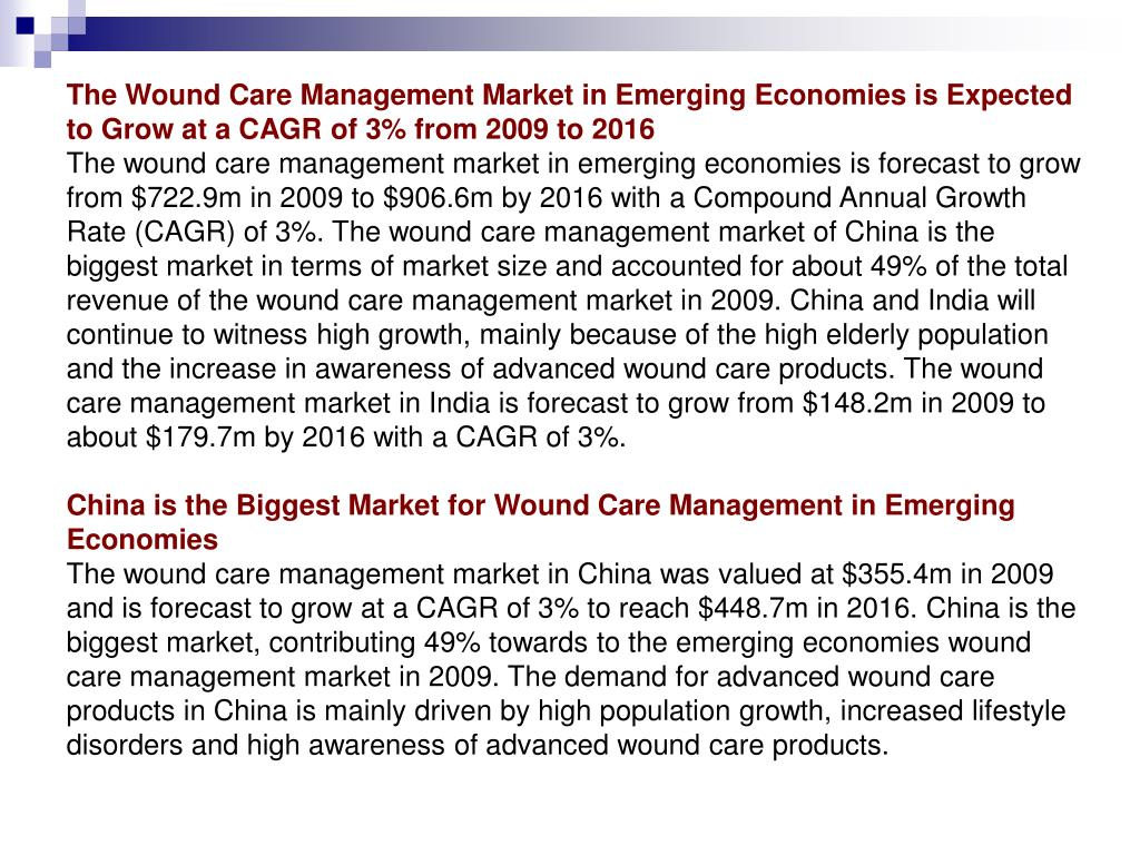 The Wound Care Management Market in Emerging Economies is Expected to Grow at a CAGR of 3% from 2009 to 2016