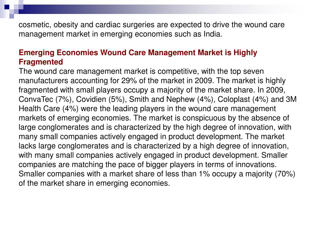 cosmetic, obesity and cardiac surgeries are expected to drive the wound care management market in emerging economies such as India.
