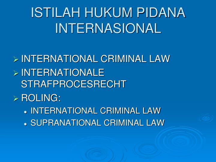 ISTILAH HUKUM PIDANA INTERNASIONAL