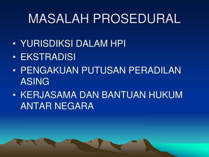 MASALAH PROSEDURAL