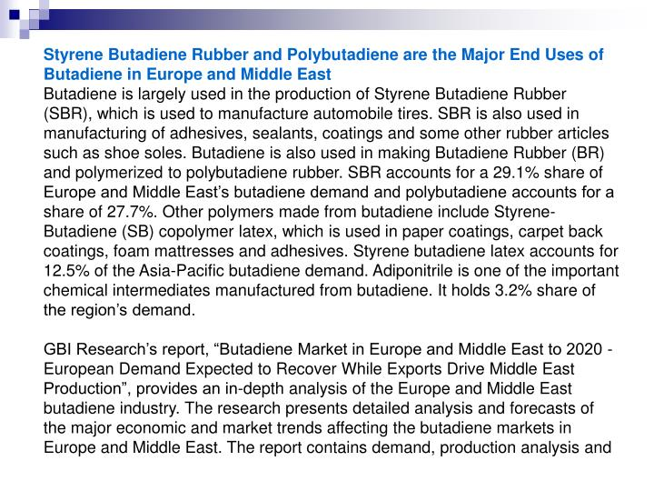 Styrene Butadiene Rubber and Polybutadiene are the Major End Uses of Butadiene in Europe and Middle ...