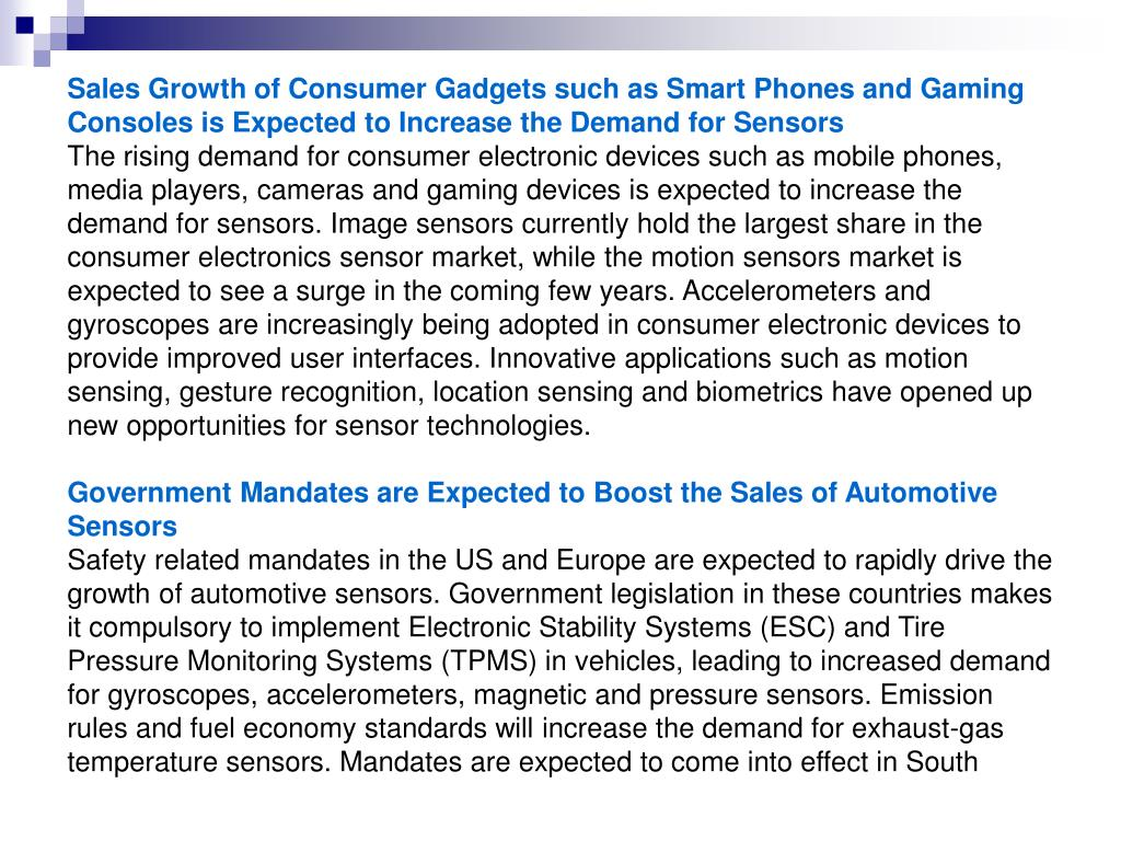 Sales Growth of Consumer Gadgets such as Smart Phones and Gaming Consoles is Expected to Increase the Demand for Sensors