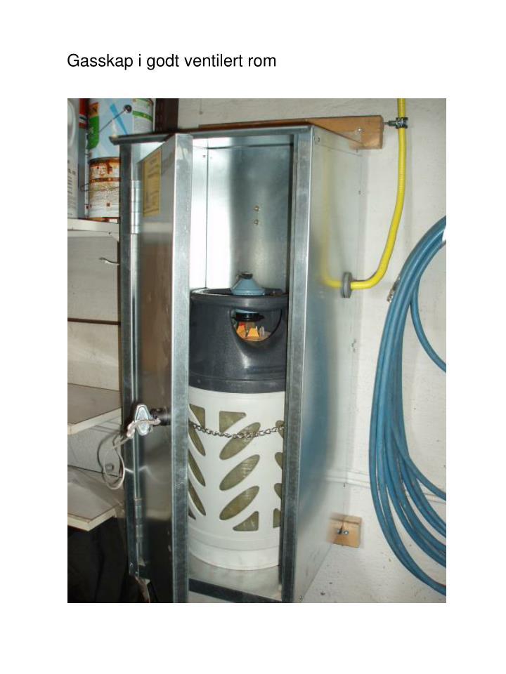 Gasskap i godt ventilert rom