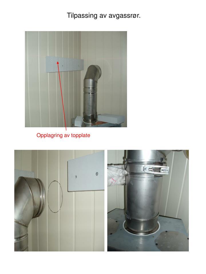 Tilpassing av avgassrør.