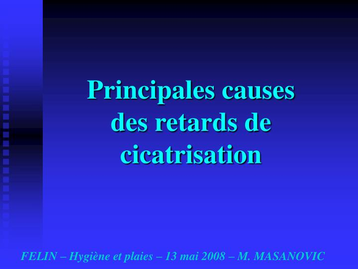 Principales causes des retards de cicatrisation