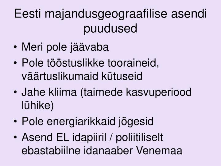 Eesti majandusgeograafilise asendi puudused