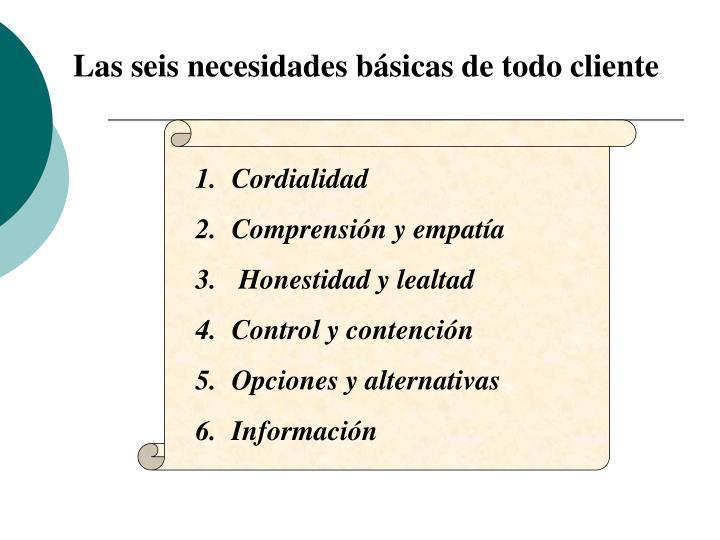 Las seis necesidades básicas de todo cliente
