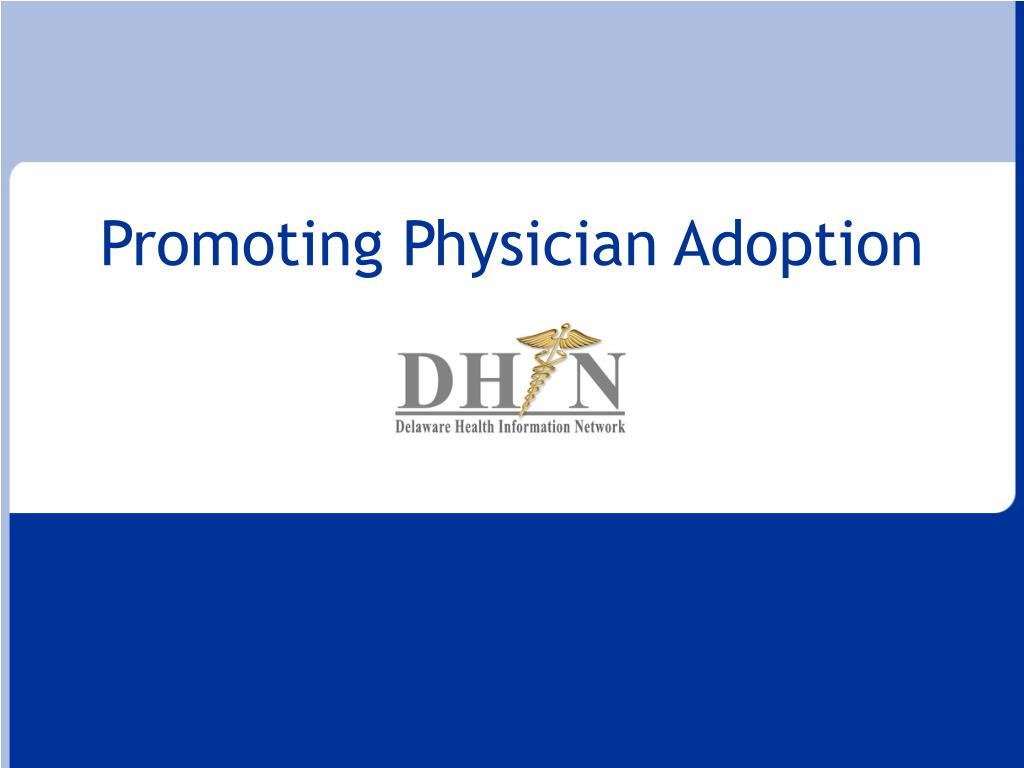 Promoting Physician Adoption