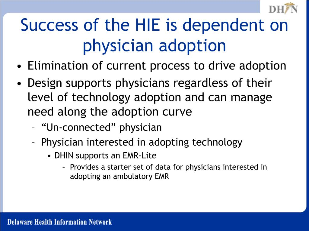 Success of the HIE is dependent on physician adoption