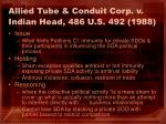 allied tube conduit corp v indian head 486 u s 492 198828