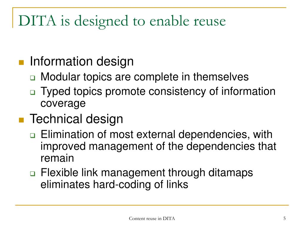 DITA is designed to enable reuse
