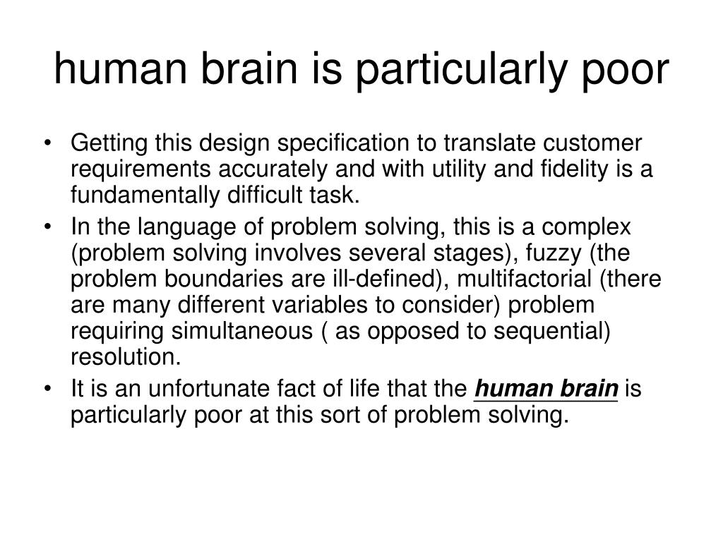 human brain is particularly poor